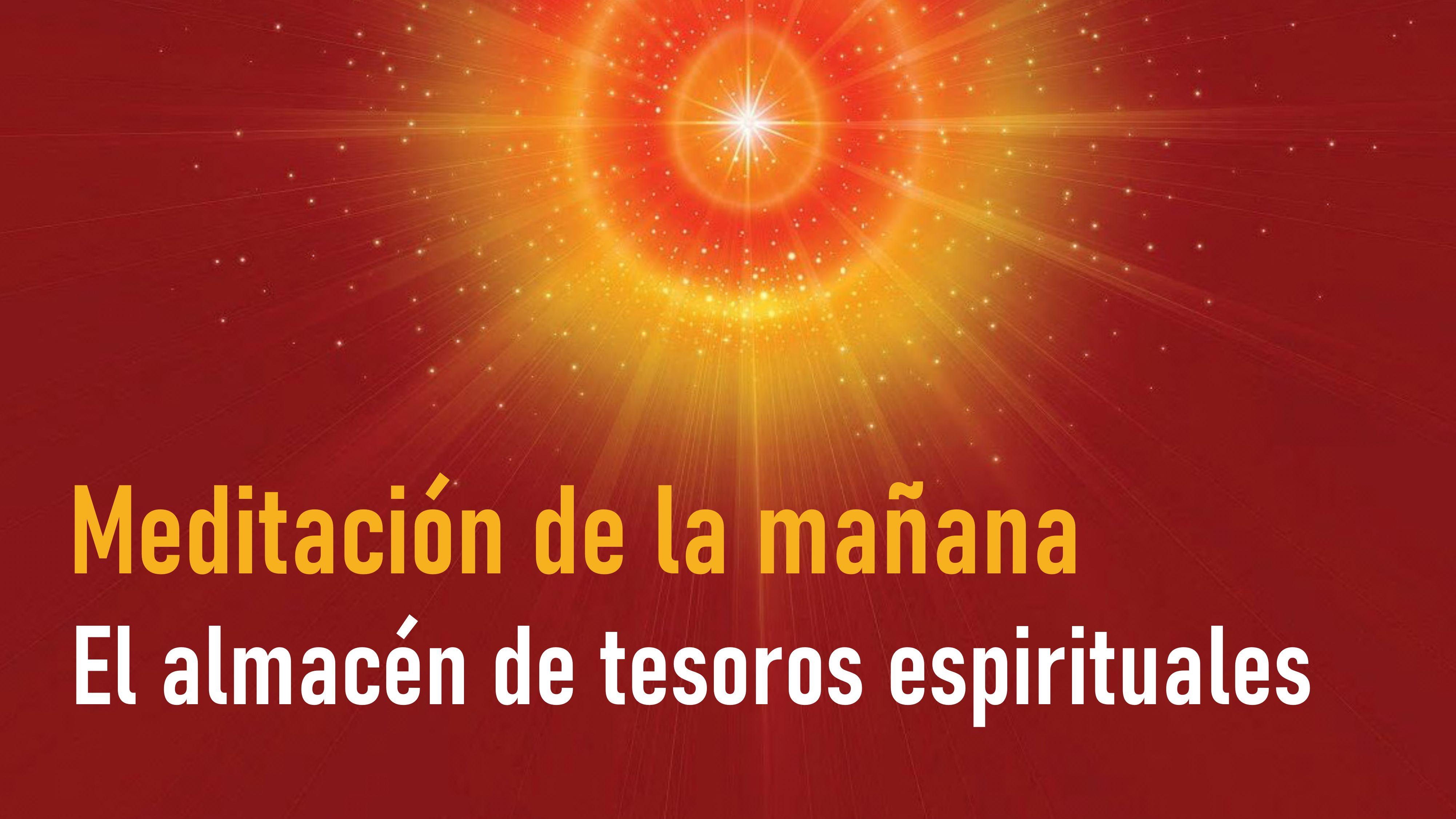 Meditación de la mañana: El almacén de tesoros espirituales (1 Octubre 2020)