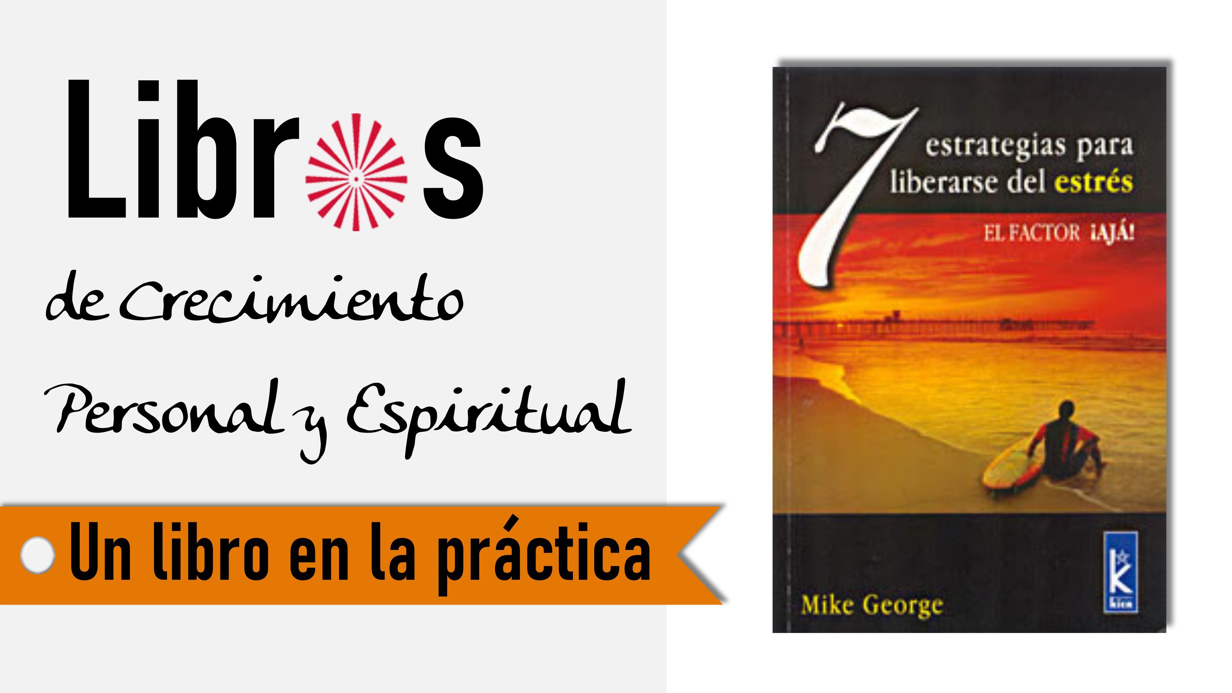 Un libro en la práctica: 7 estrategias para liberarse del estrés (8 Septiembre 2020) On-line desde Barcelona