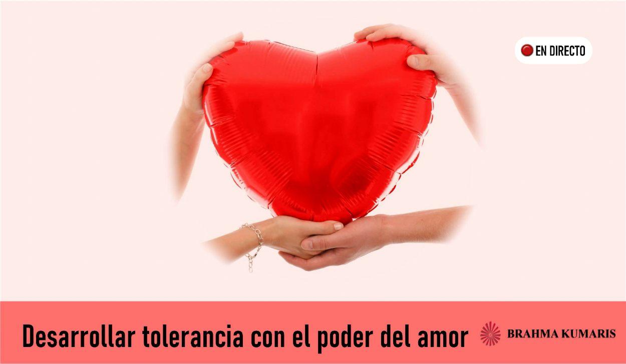 25 Abril 2020 Meditación Guiada: Desarrollar tolerancia con el poder del amor