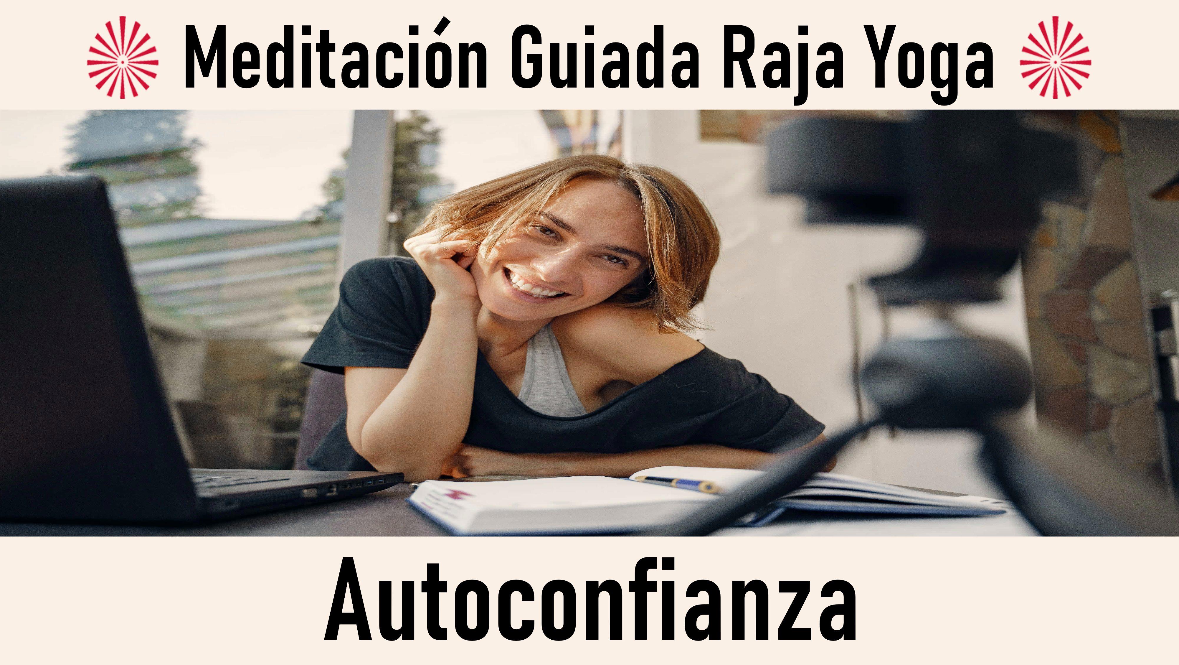 Meditación Raja Yoga : Autoconfianza (30 Septiembre 2020) On-line desde Madrid