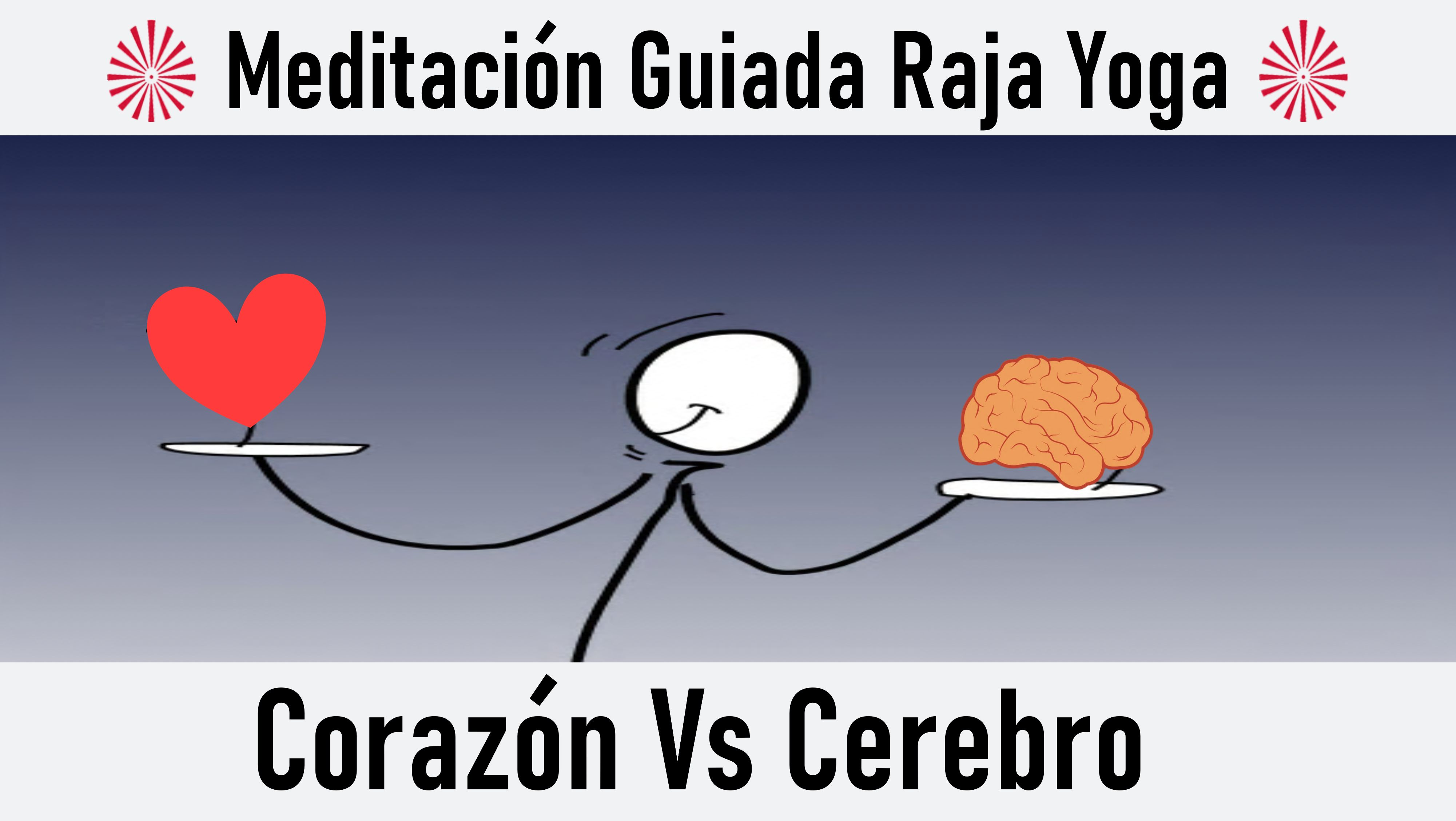 Meditación Raja Yoga: Corazón Vs Cerebro (29 Septiembre 2020) On-line desde Canarias