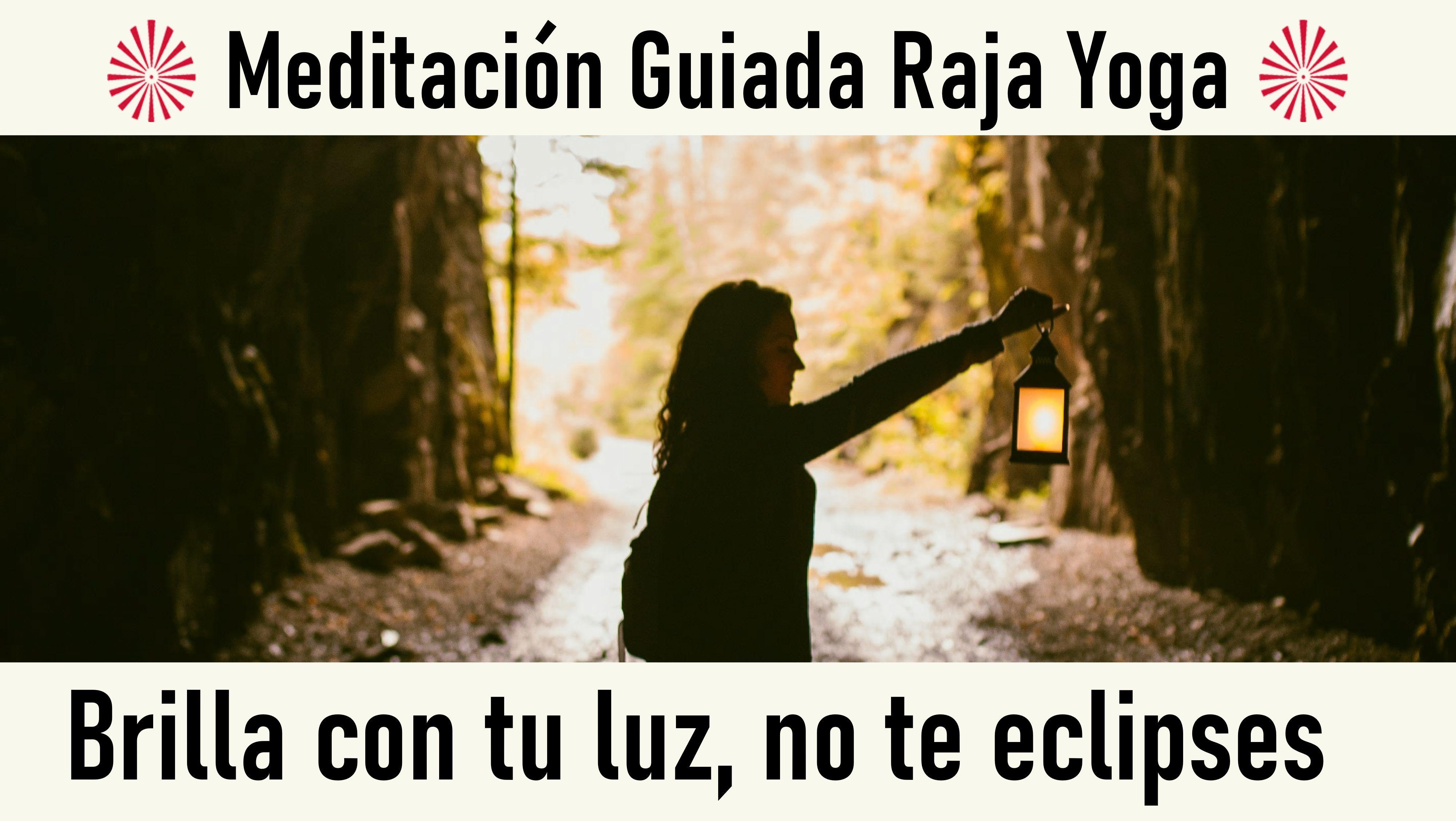 Meditación Raja Yoga: Brilla con tu luz, no te eclipses (3 Octubre 2020) On-line desde Valencia