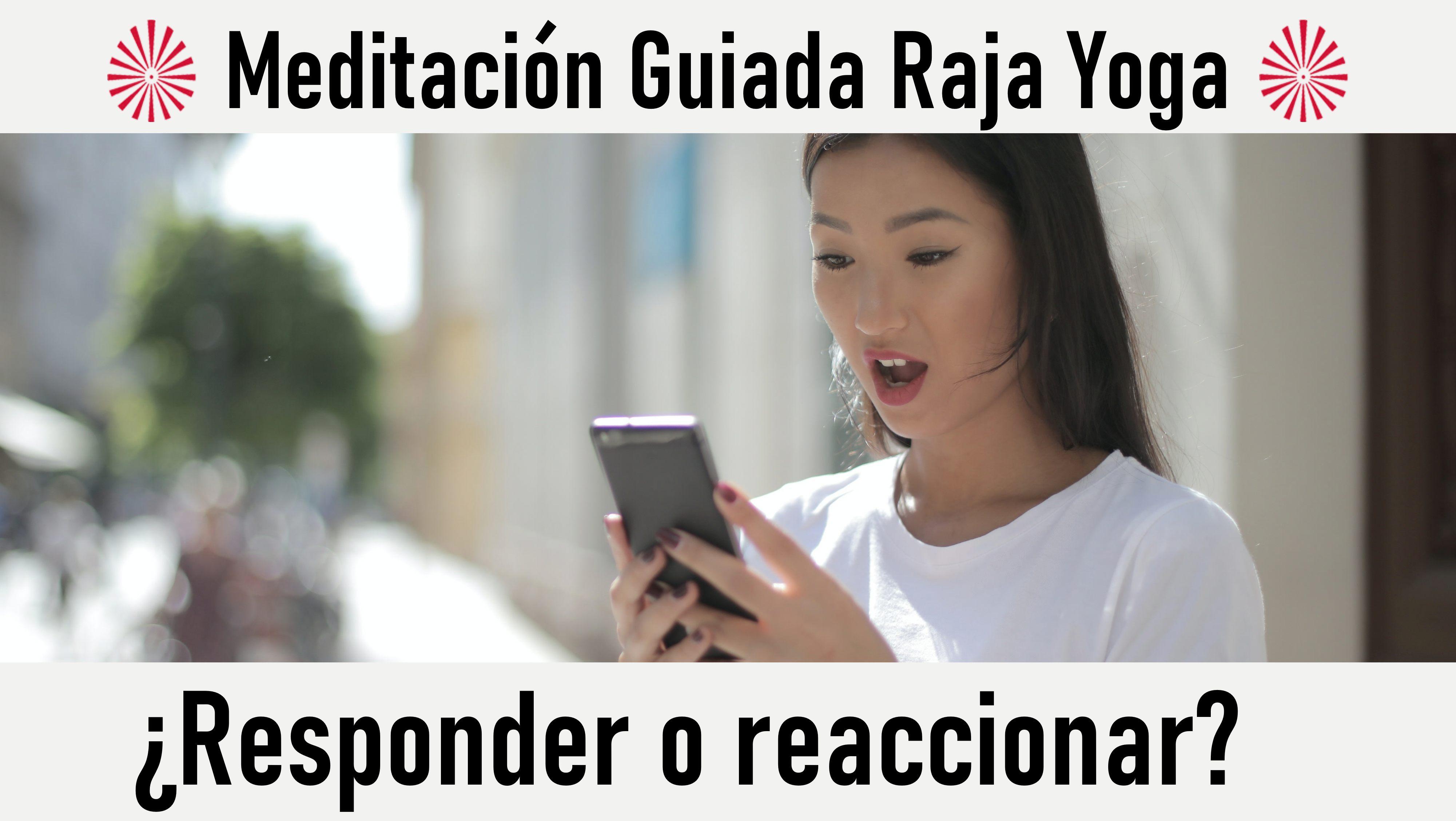 Meditación Raja Yoga: ¿Responder o reaccionar? (7 Octubre 2020) On-line desde Sevilla