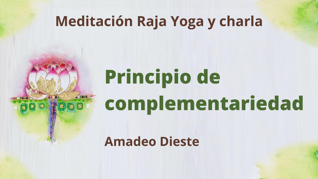 25 Febrero 2021  Meditación Raja Yoga y charla: El principio de complementariedad