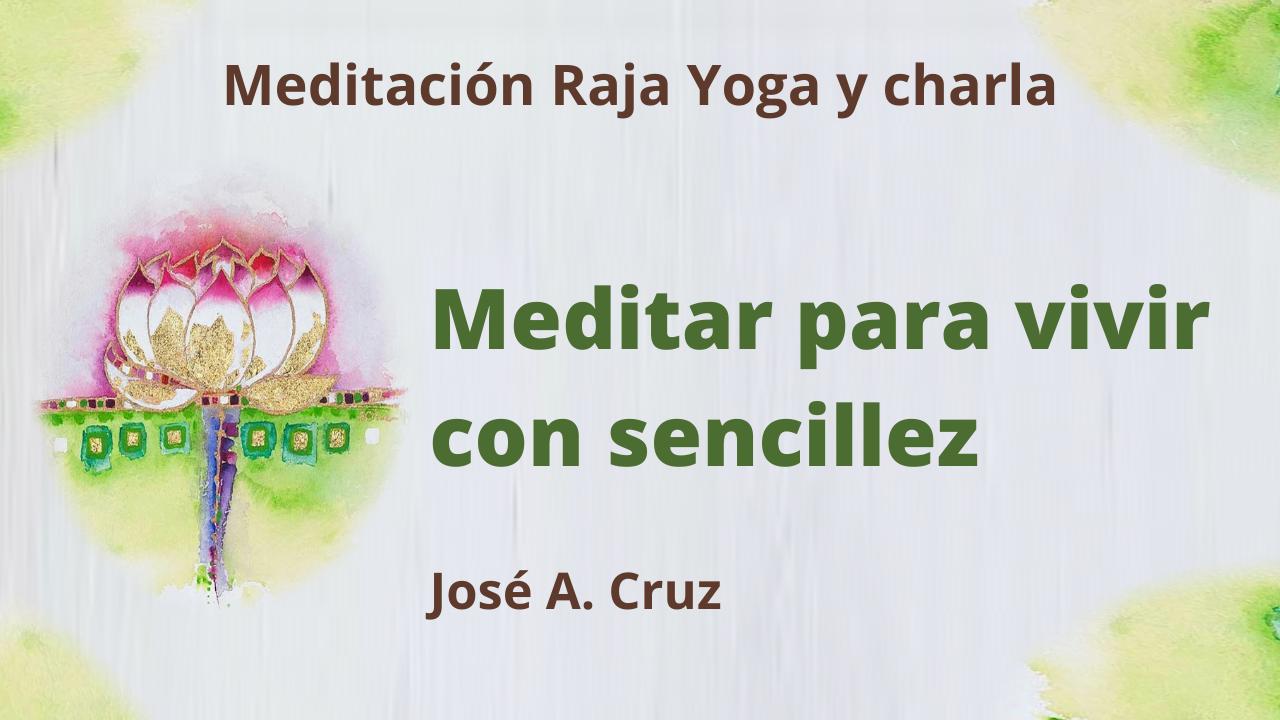 31 Marzo 2021  Meditación Raja Yoga y charla Meditar para vivir con sencillez