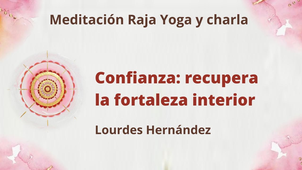 6 Mayo 2021  Meditación Raja Yoga y charla: Confianza, recupera la fortaleza interior