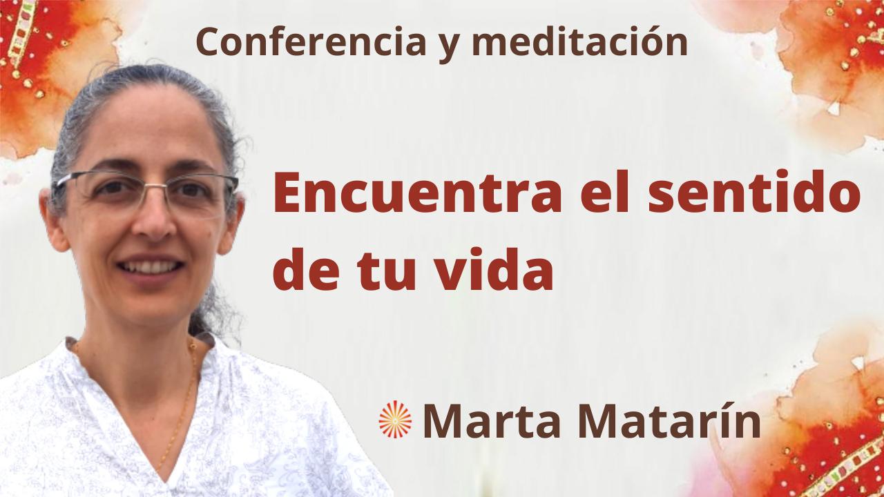 """Meditación y conferencia: """"Encuentra el sentido de tu vida"""" (21 Octubre 2021)"""