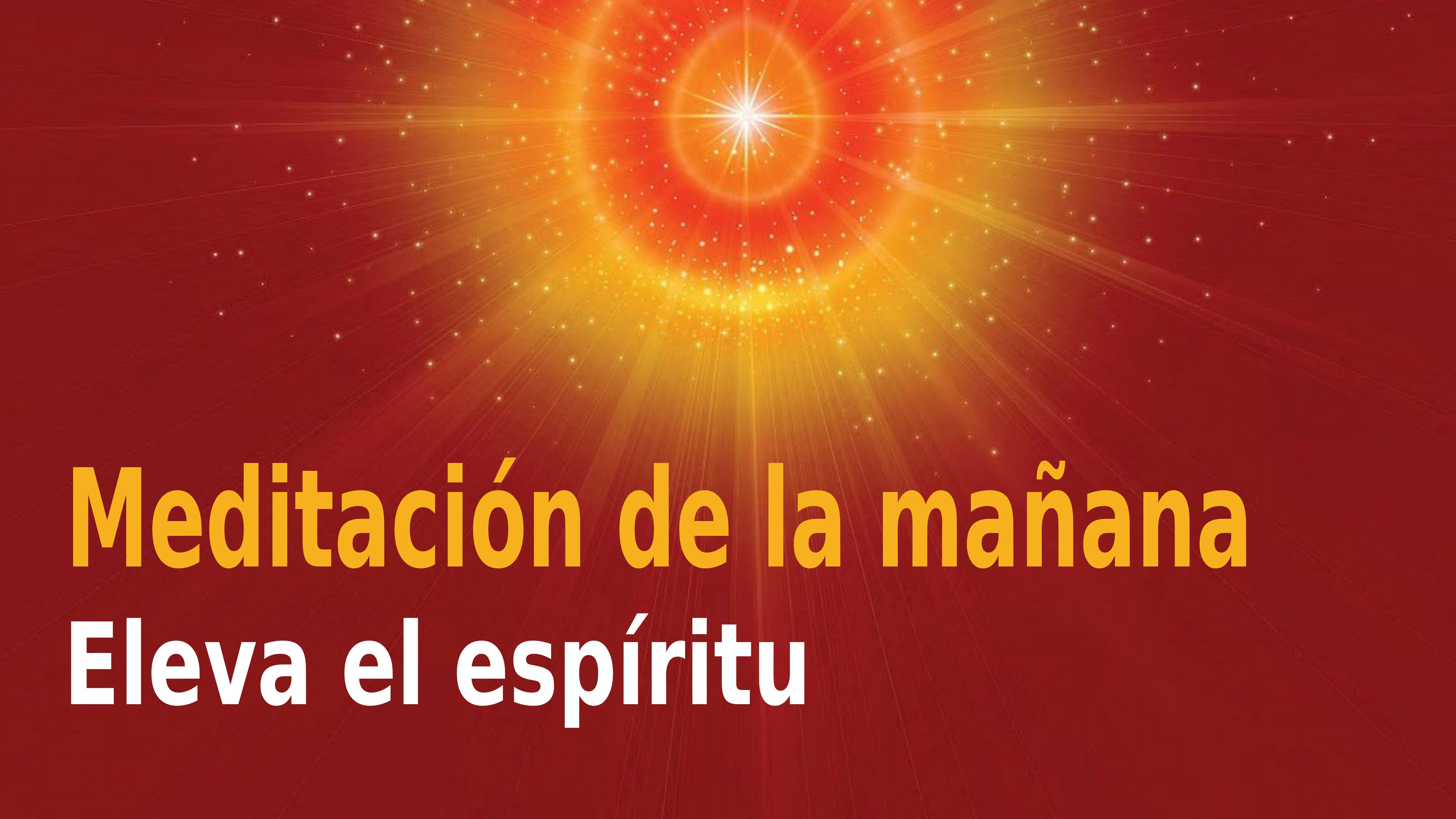 Meditación Raja Yoga de la mañana: Eleva el espíritu (10 Noviembre 2020)