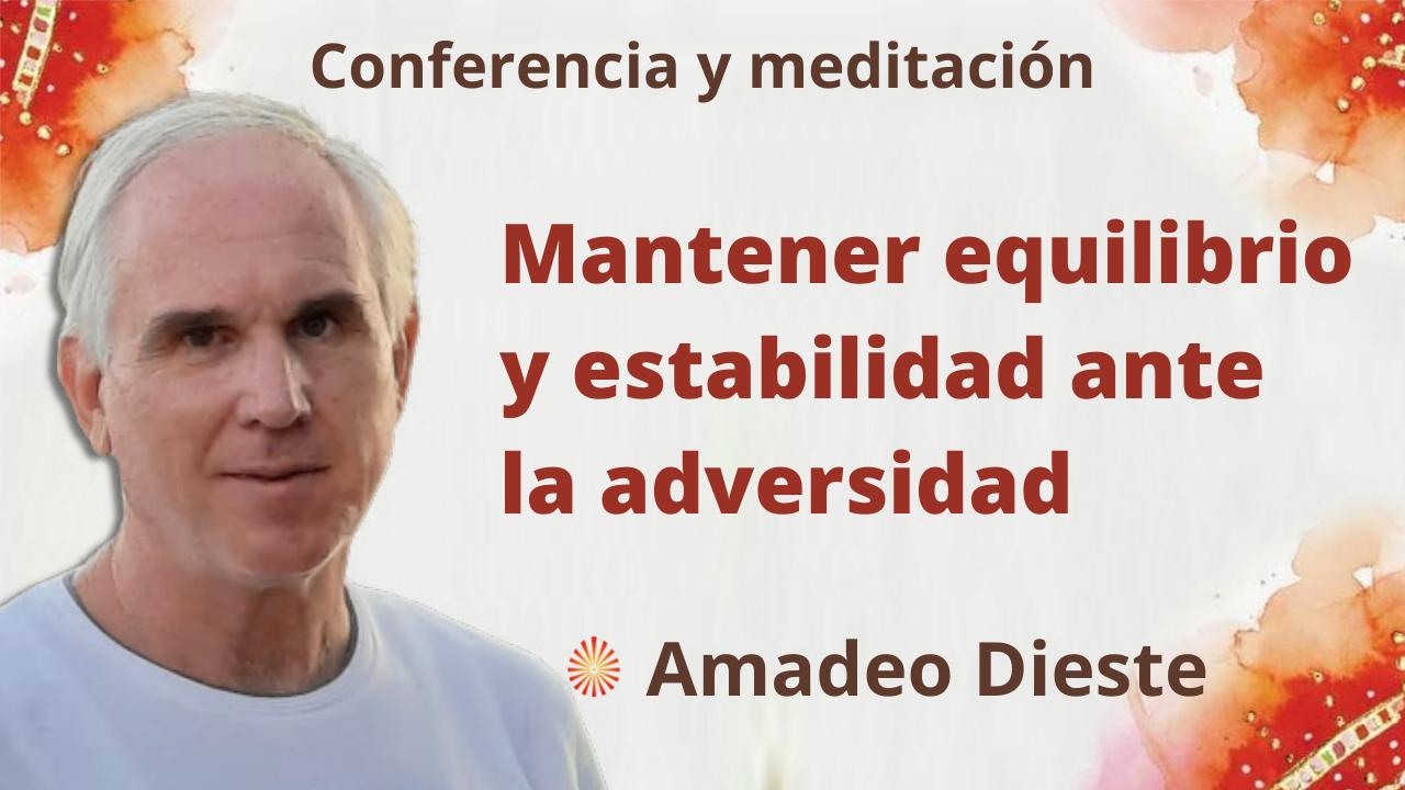 16 Septiembre 2021 Meditación y Conferencia: Mantener equilibrio y estabilidad ante la adversidad