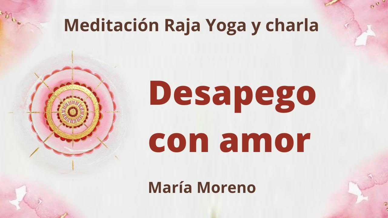 24 Enero 2021 Meditación Raja Yoga y charla: Desapego con amor