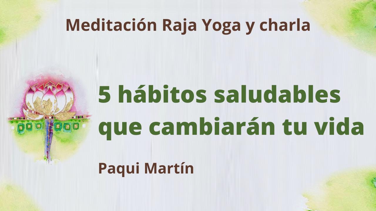 1 Junio 2021  Meditación Raja Yoga y charla: 5 hábitos saludables que cambiarán tu vida
