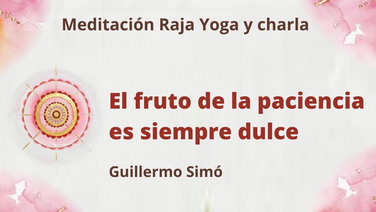 1 Junio 2021 Meditación Raja Yoga y charla: El fruto de la paciencia es siempre dulce