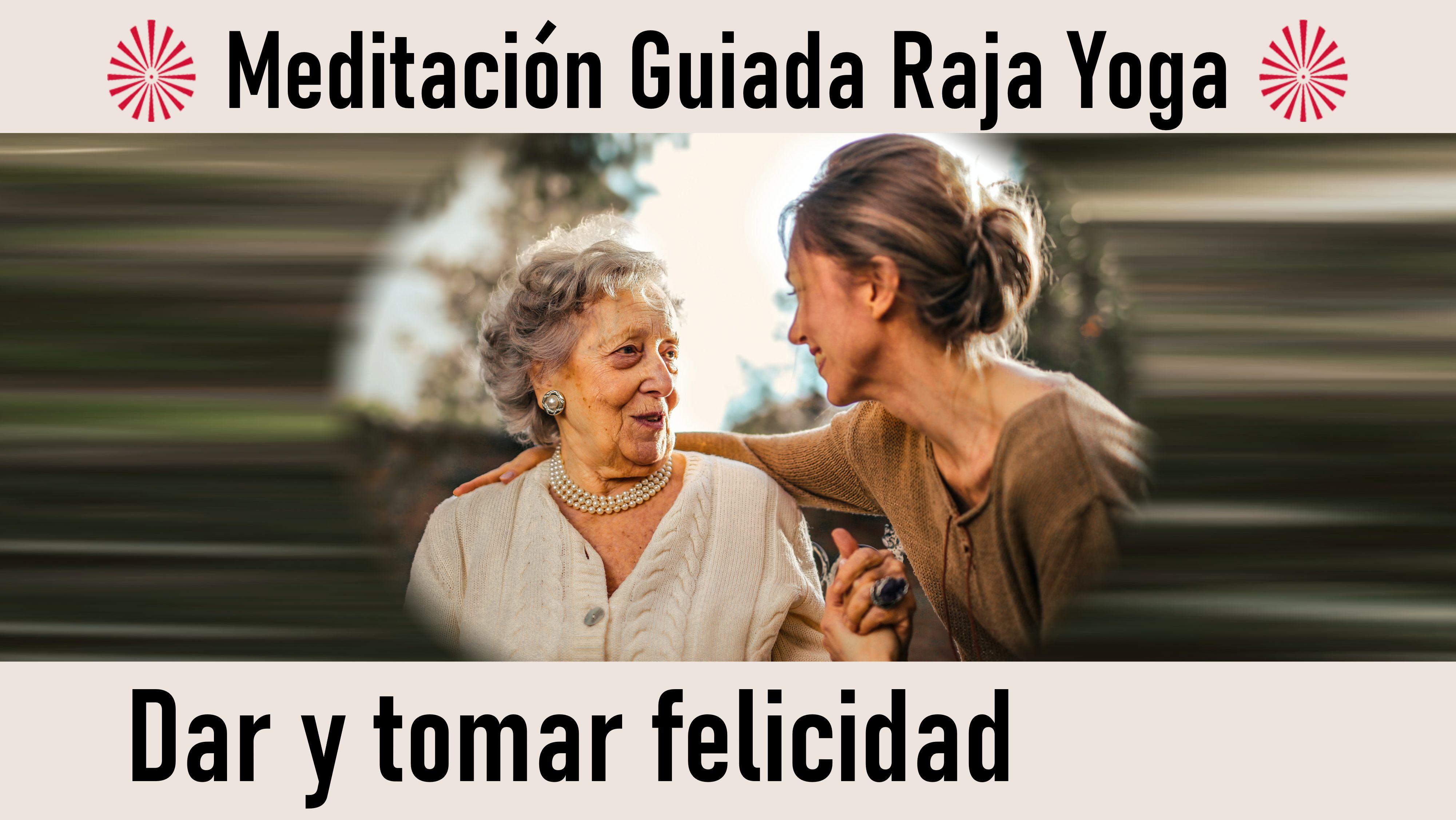 Meditación Raja Yoga: Dar y tomar felicidad (24 Septiembre 2020) On-line desde Madrid