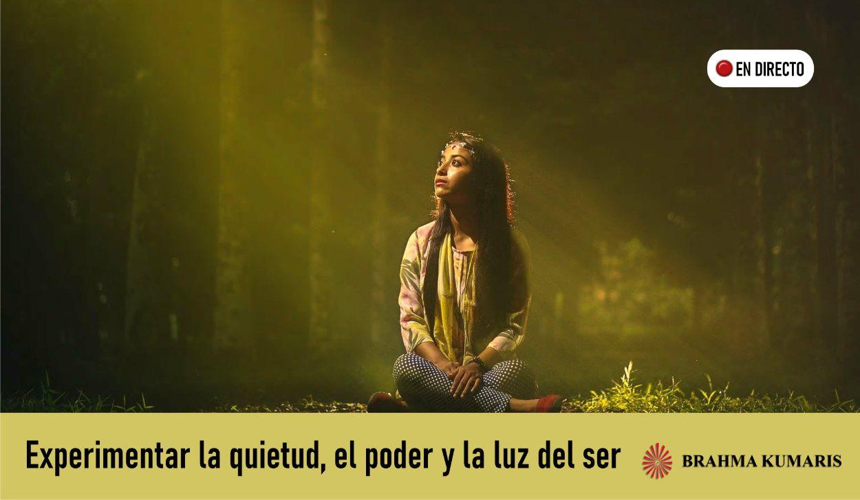 24 Abril 2020 Meditación Guiada:Experimentar la quietud, el poder y la luz del ser