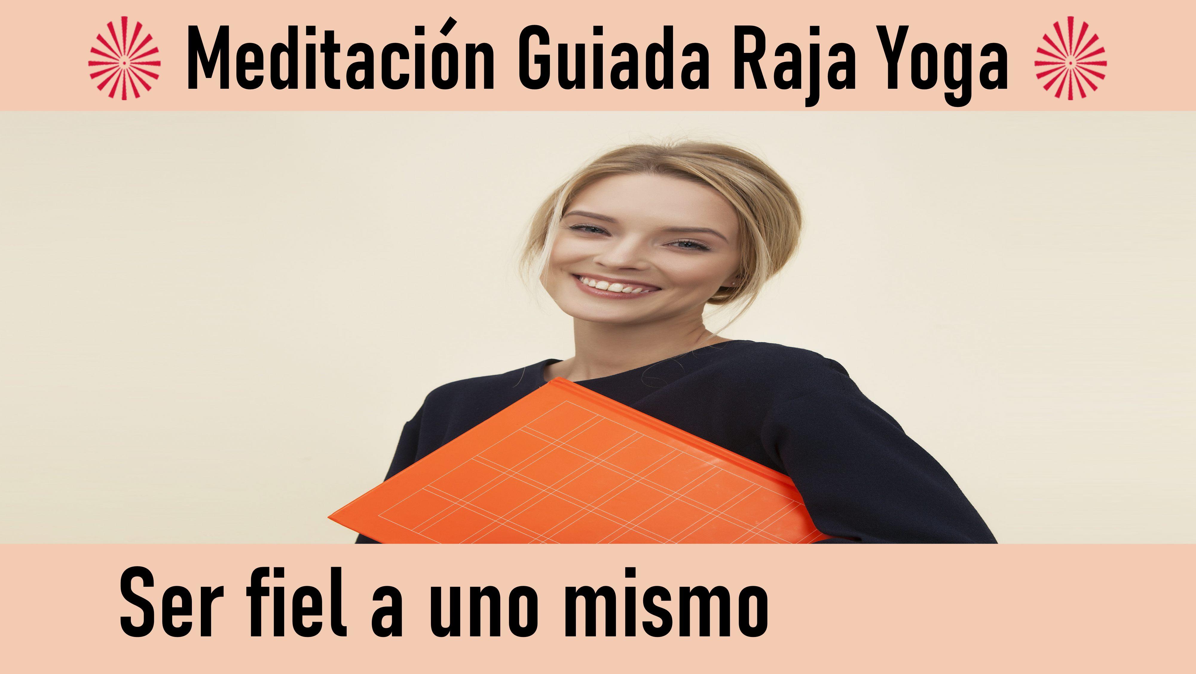 Meditación Raja Yoga: Ser fiel a uno mismo (12 Septiembre 2020) On-line desde Valencia