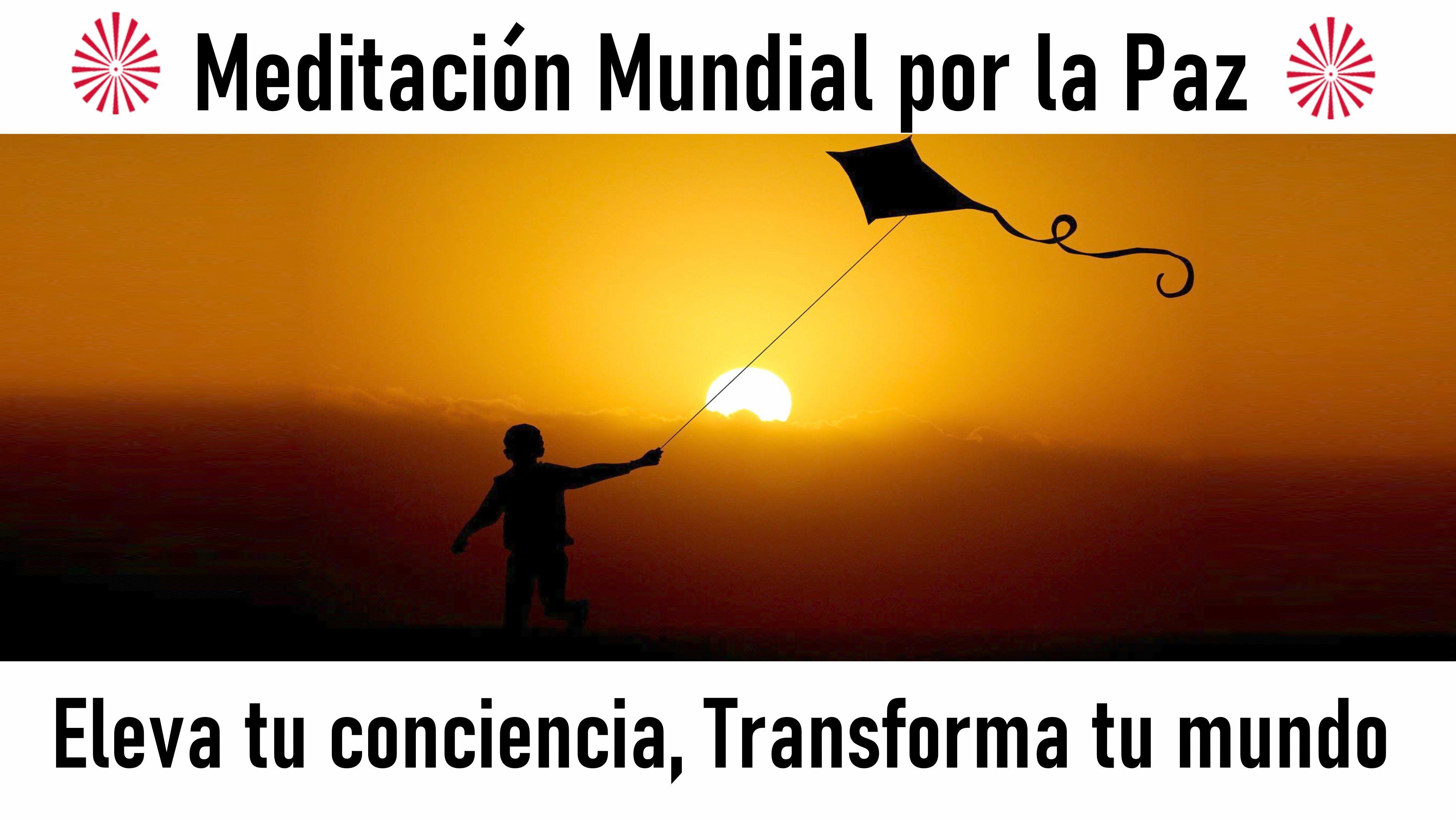 19 Julio 2020  Meditación mundial por la Paz: Eleva tu conciencia, Transforma tu mundo