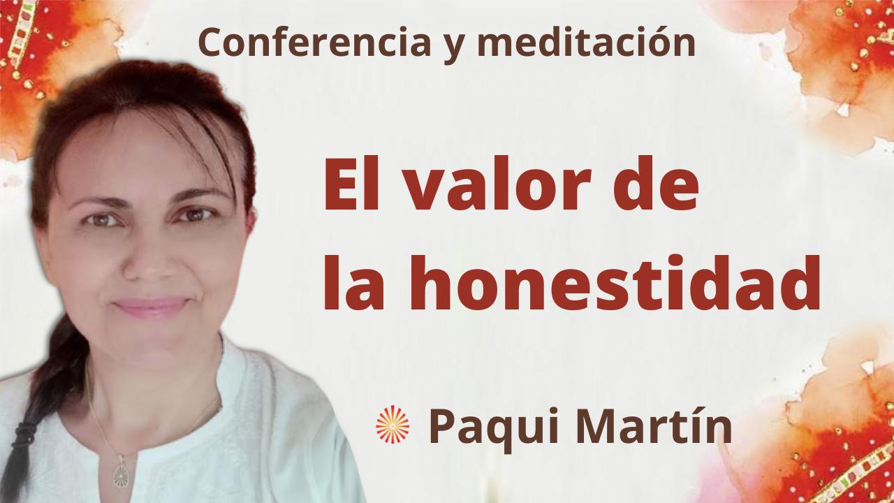 Meditación y conferencia: El valor de la honestidad (28 Septiembre 2021)
