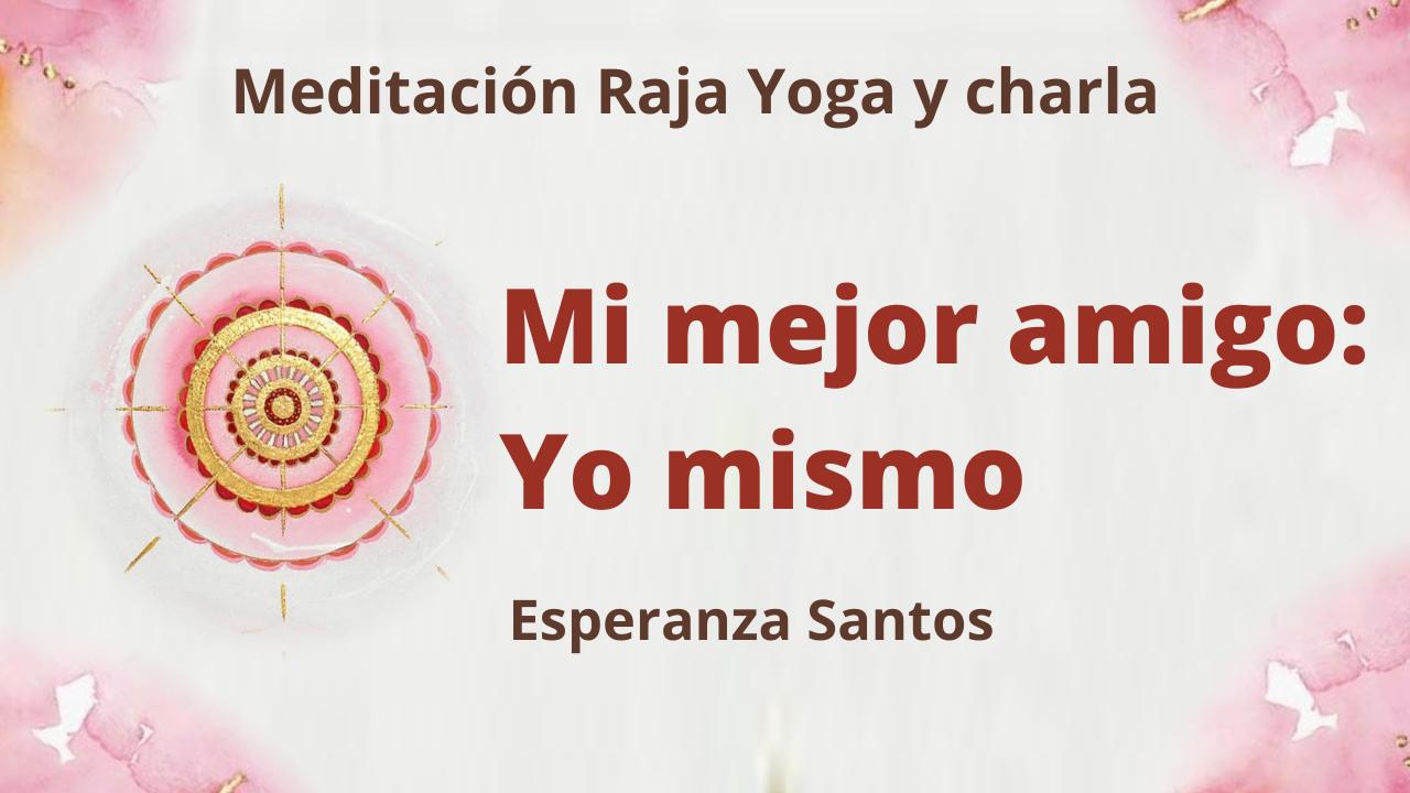 Meditación Raja Yoga y charla : Mi mejor amigo: Yo mismo (7 Abril 2021) On-line desde Sevilla