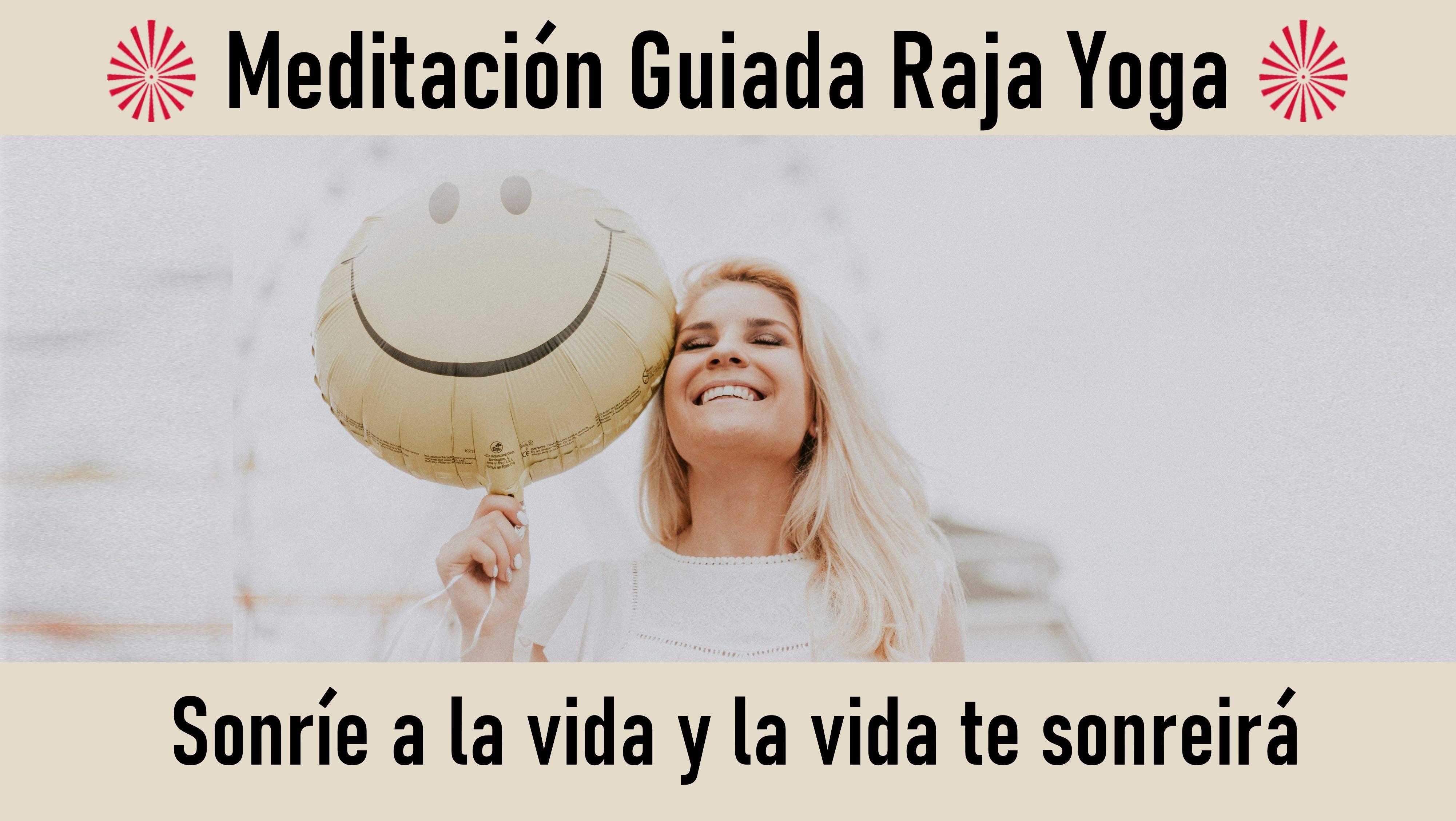 Meditación Raja Yoga: Sonríe a la vida y la vida te sonreirá (25 Octubre 2020) On-line desde Valencia