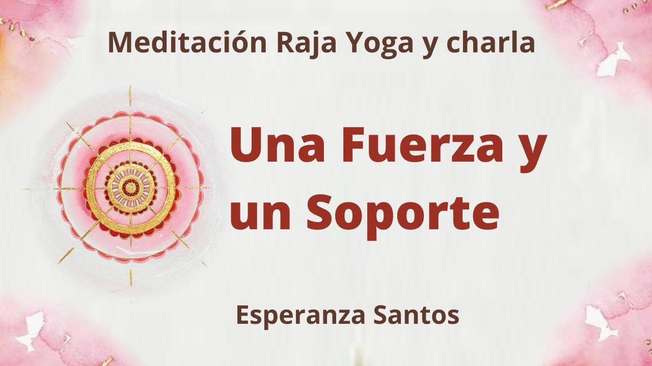 10 Marzo 2021  Meditación Raja Yoga y charla: Una Fuerza y un Soporte