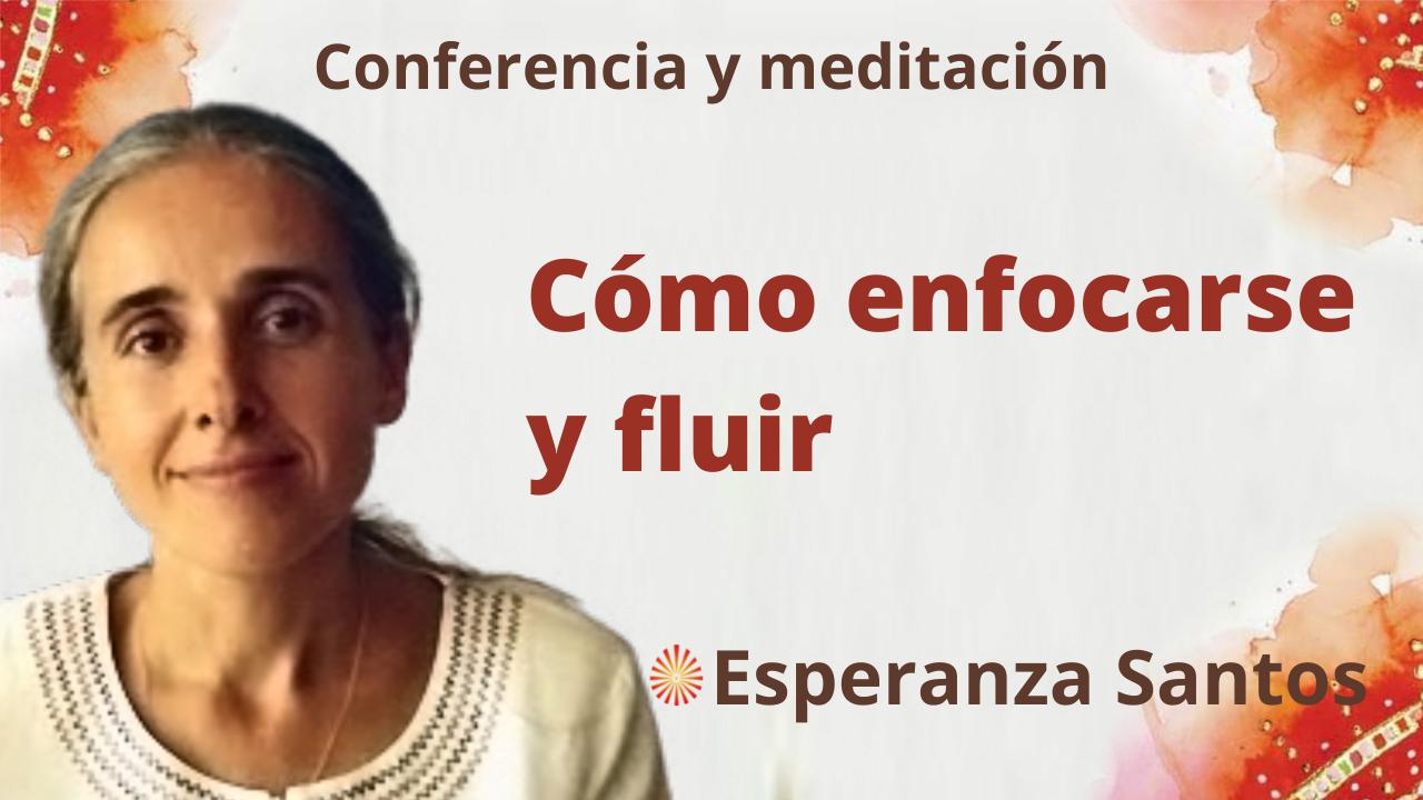 """Meditación y conferencia: """"Cómo enfocarse y fluir"""" (20 Octubre 2021)"""