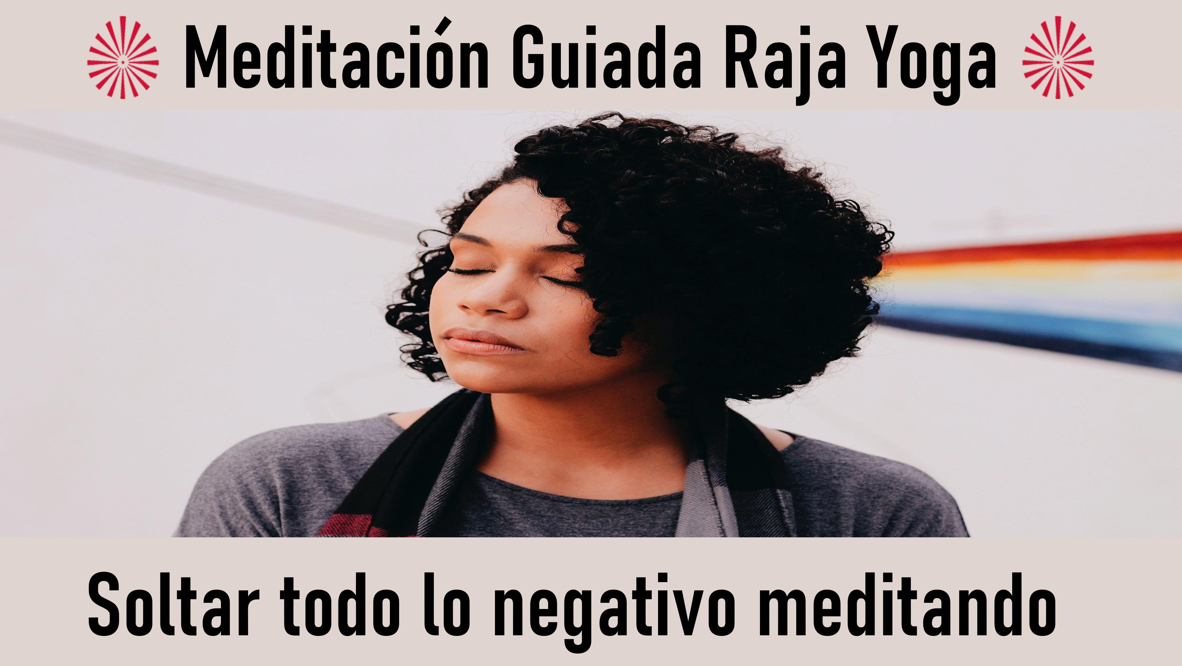 30 Septiembre 2020 Meditación guiada: Soltar todo lo negativo meditando