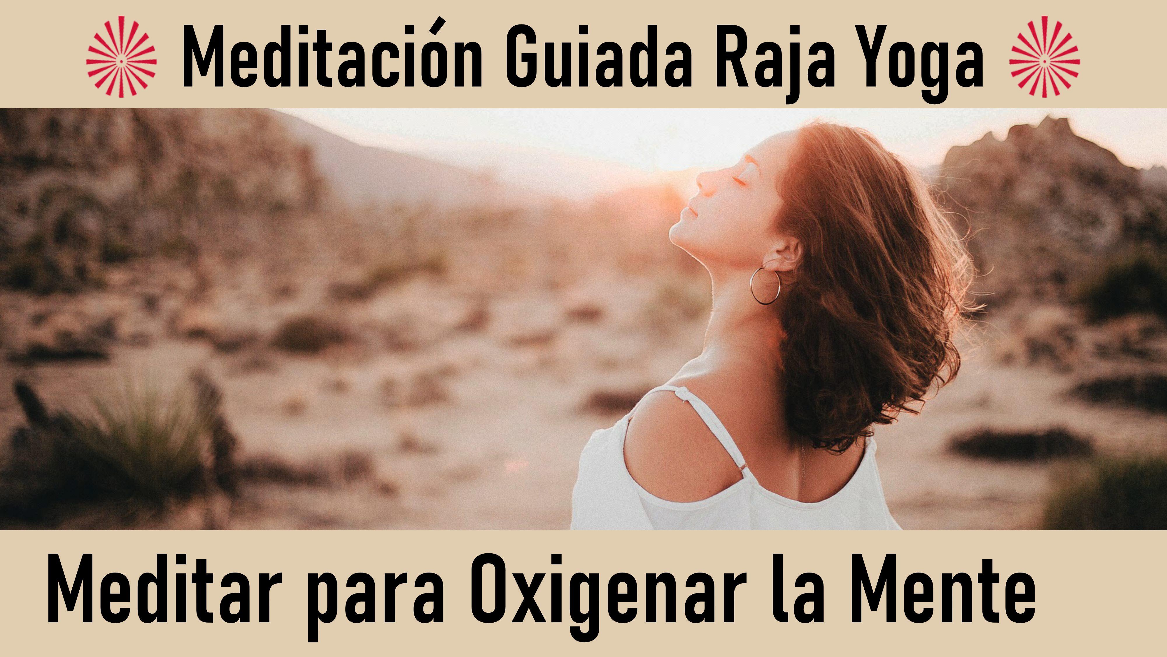 1 Julio 2020 Meditación Guiada: Meditar para oxigenar la mente