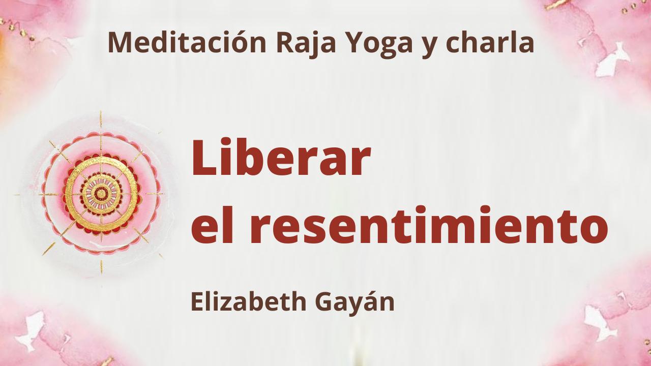 10 Julio 2021 Meditación Raja Yoga y charla: Liberar el resentimiento