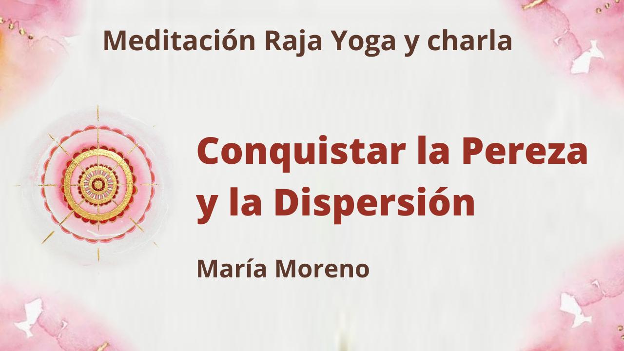 Meditación Raja Yoga y charla:  Conquistar la pereza y la dispersión  (23 Mayo 2021) On-line desde Valencia