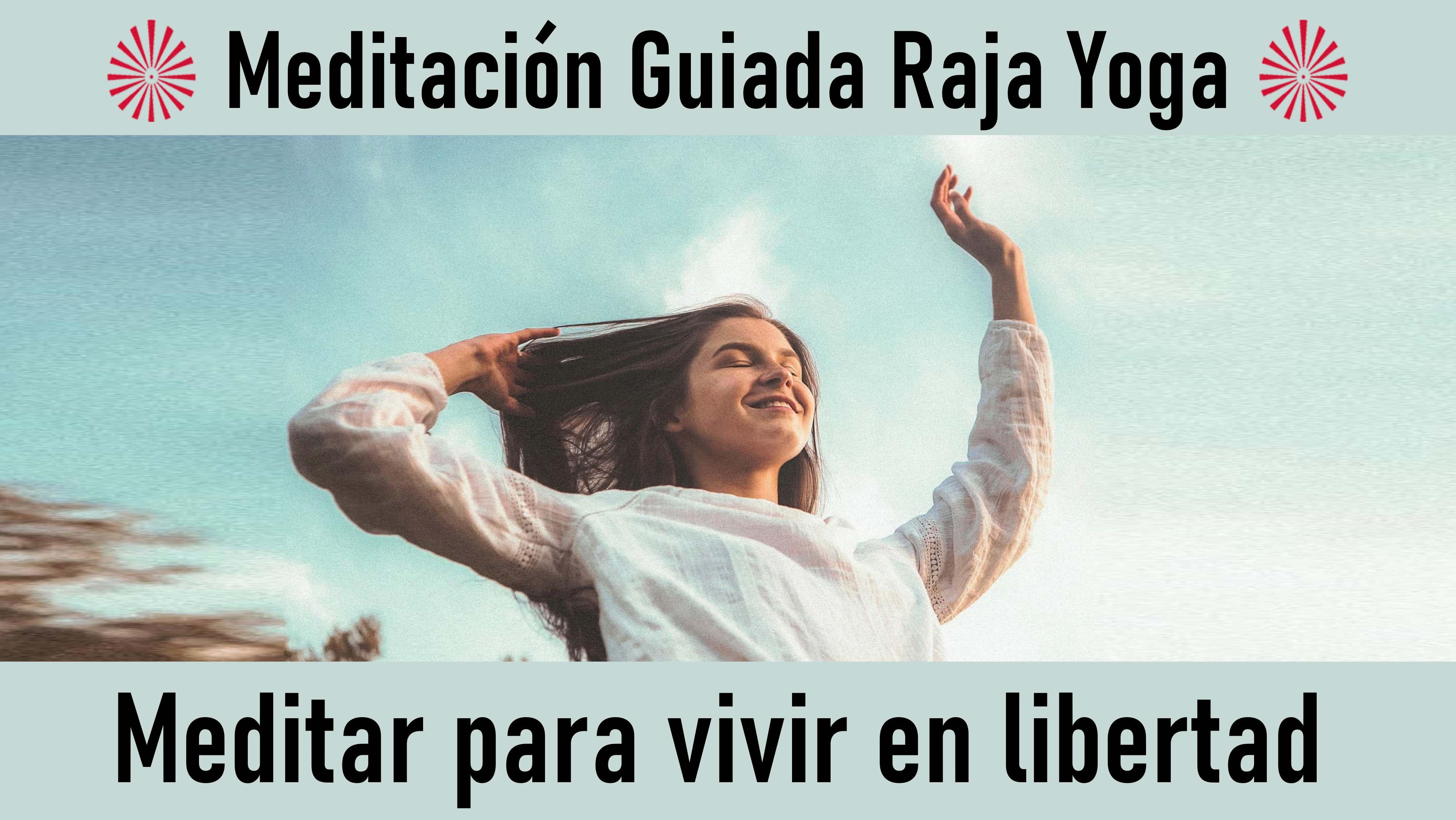 Meditación Raja Yoga: Meditar para vivir en libertad (26 Agosto 2020) On-line desde Sevilla