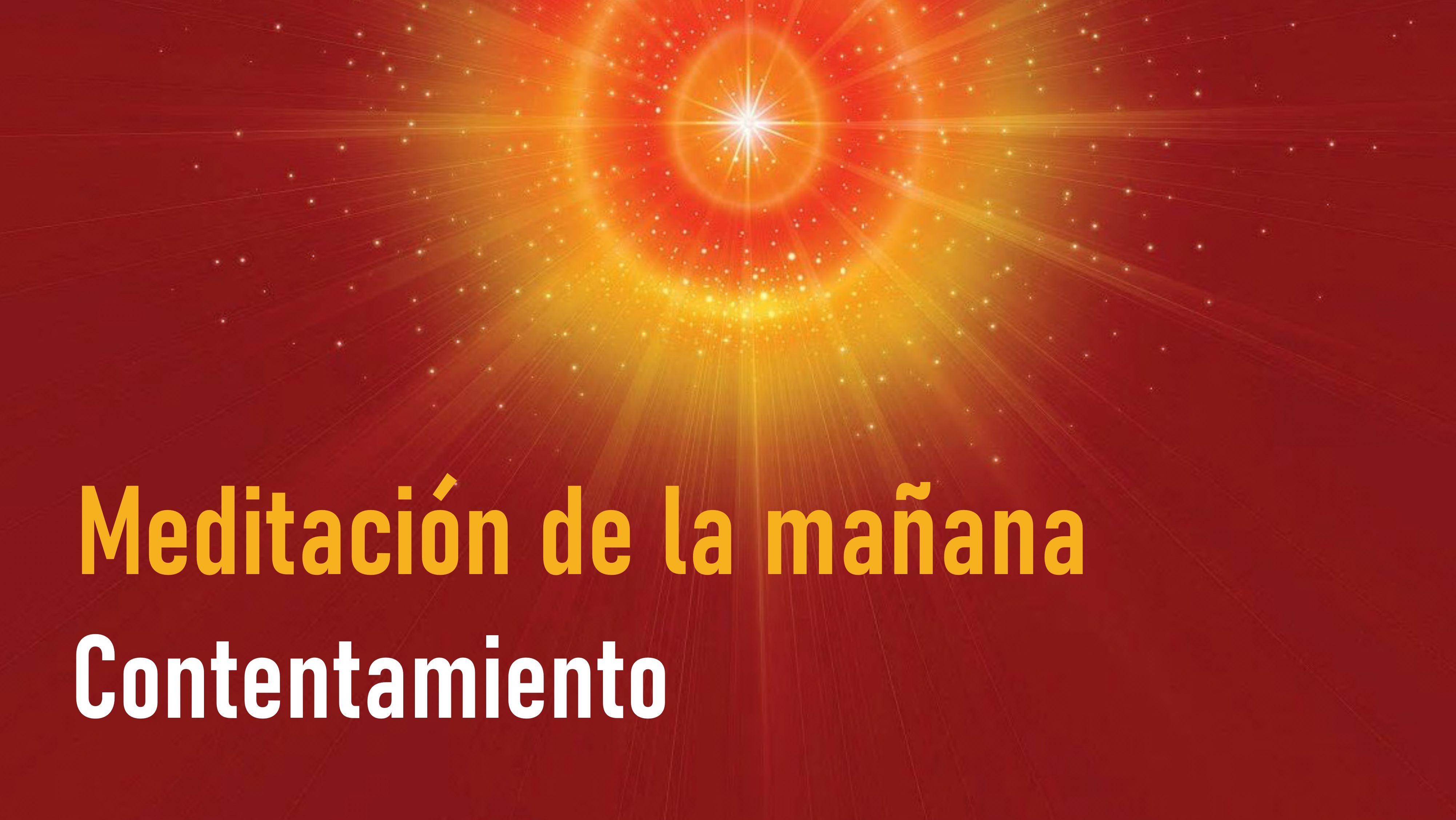 Meditación de la Mañana: Contentamiento  (17 Junio 2020)