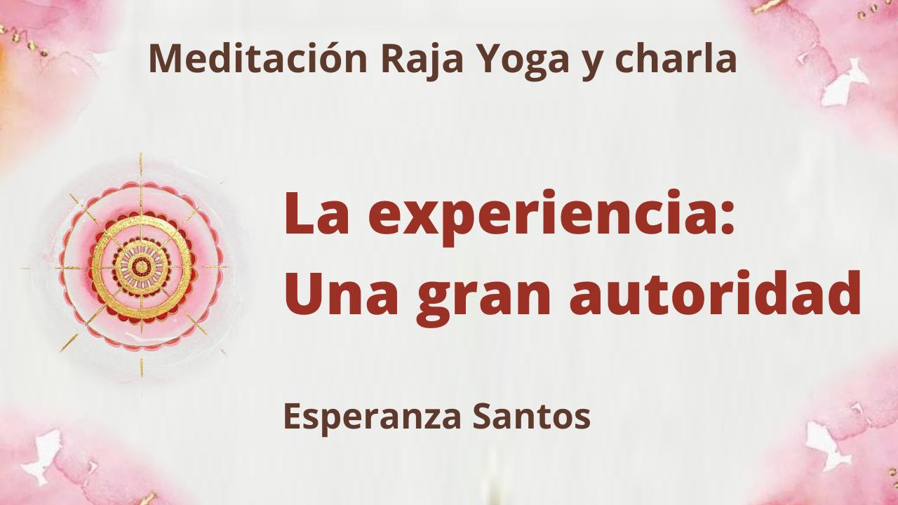 23 Junio 2021 Meditación Raja Yoga y charla: La experiencia Una gran autoridad
