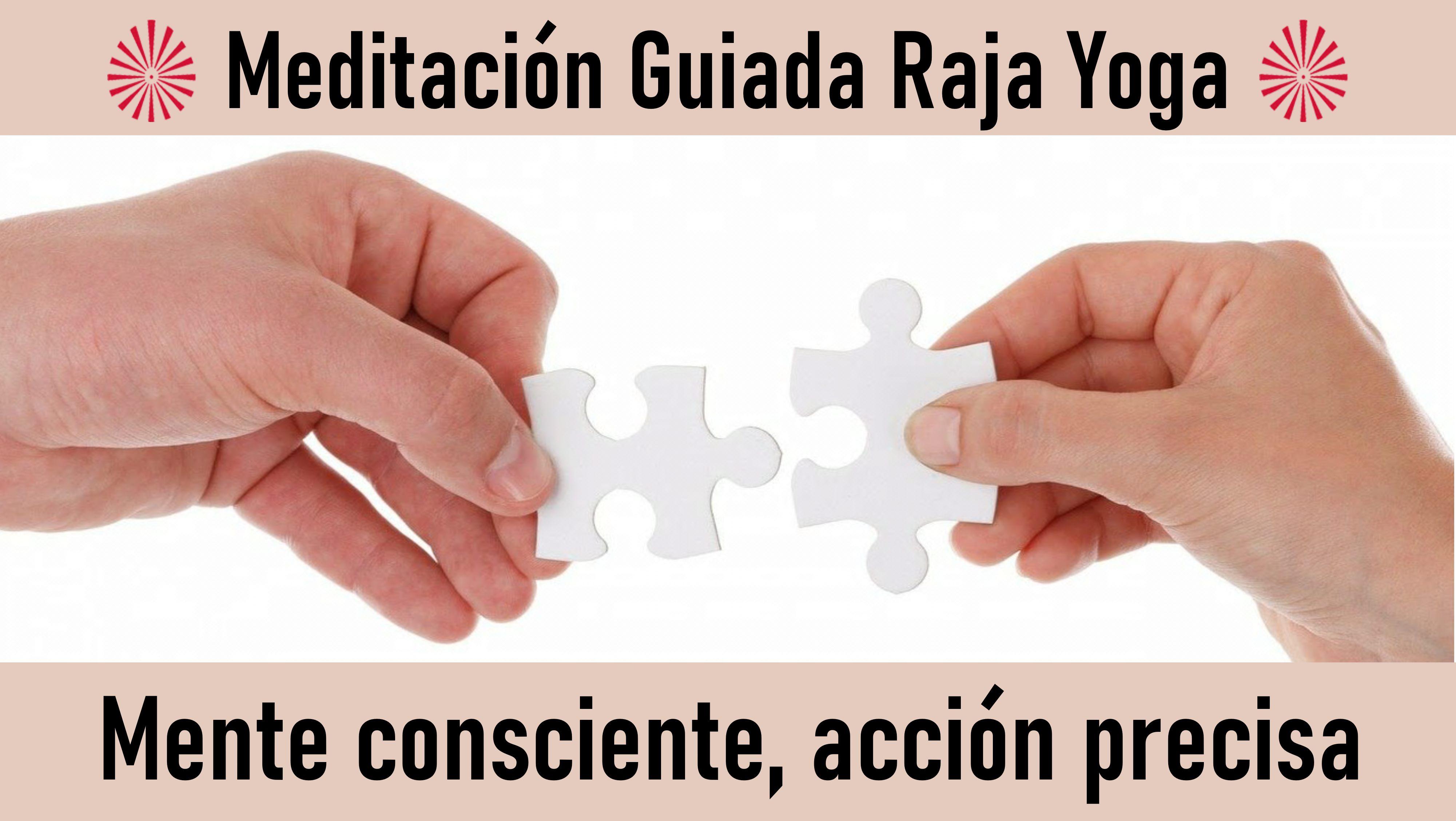 13 Octubre 2020  Meditación guiada: Mente consciente, acción precisa