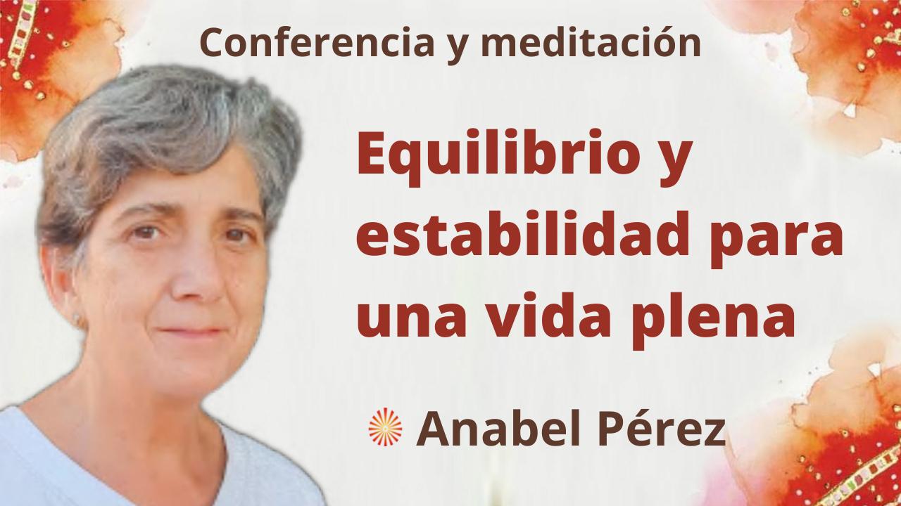 9 Septiembre 2021 Meditación y conferencia:  Equilibrio y estabilidad para una vida plena