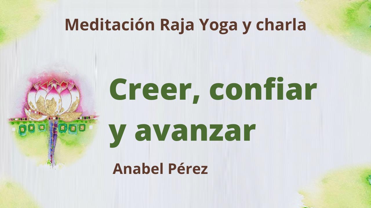 4 Marzo 2021 Meditación Raja Yoga y charla: Creer, confiar y avanzar