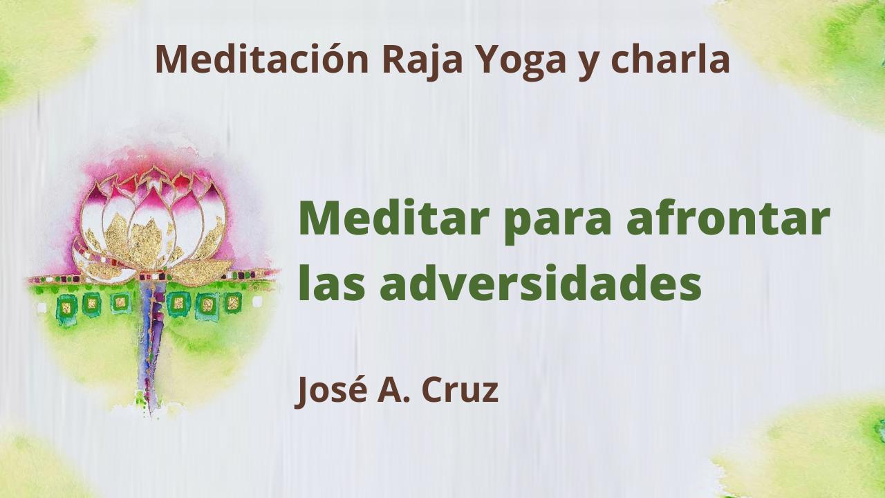 3 Marzo 2021  Meditación Raja Yoga y charla: Meditar para afrontar las adversidades