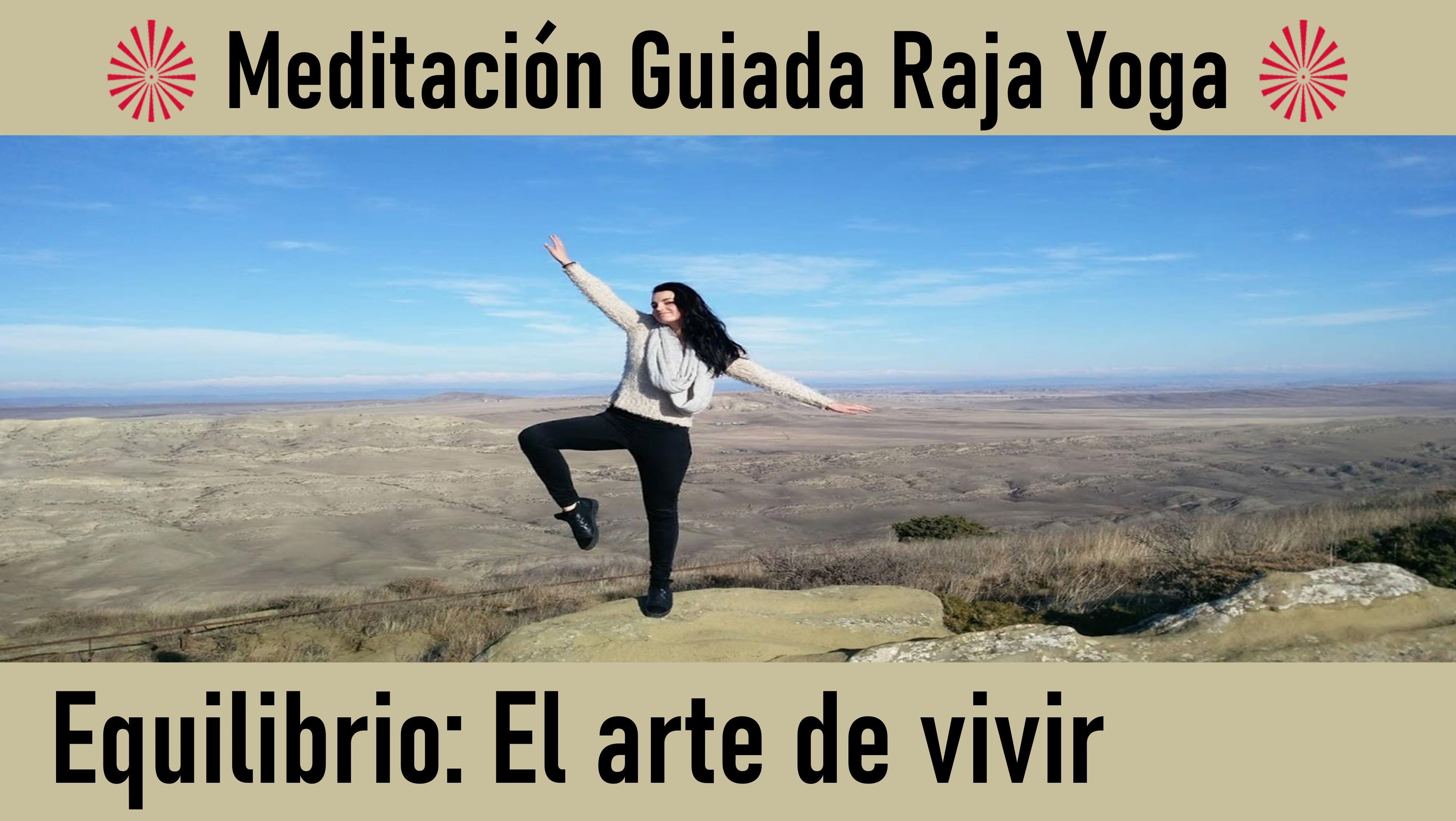 3 Junio 2020 Meditación Guiada: Equilibrio El arte de vivir