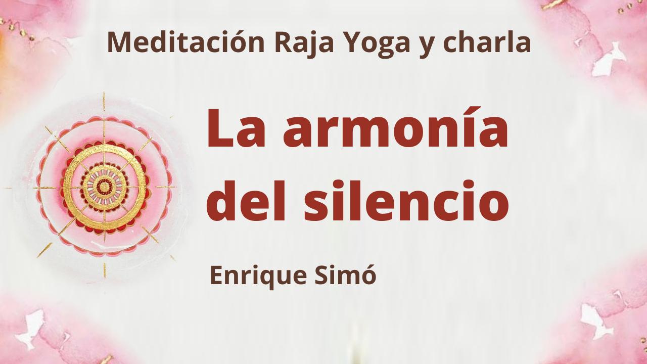 19 Febrero 2021  Meditación Raja Yoga y charla:  La armonía del silencio