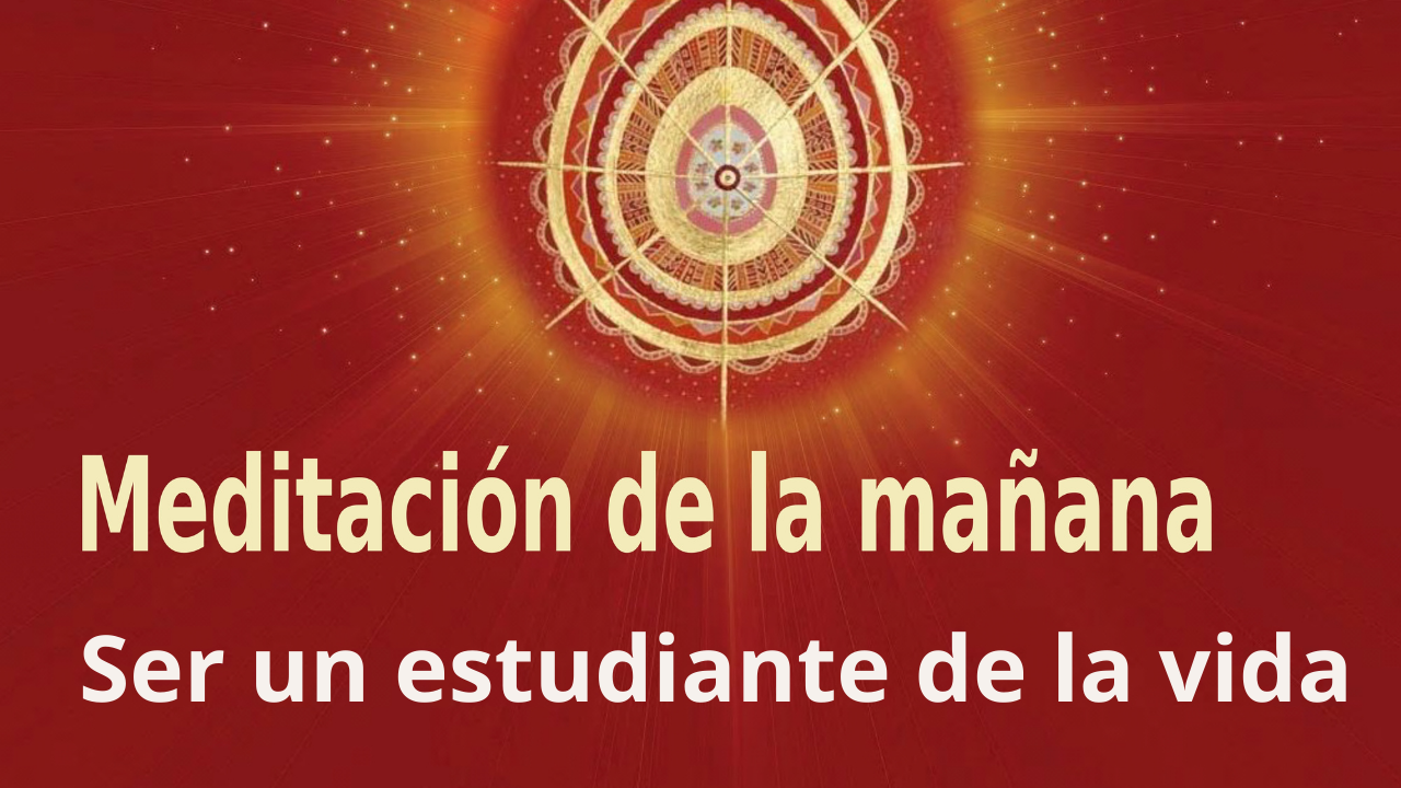 Meditación de la mañana: Ser un estudiante de la vida, con José María Barrero (18 Septiembre 2021)