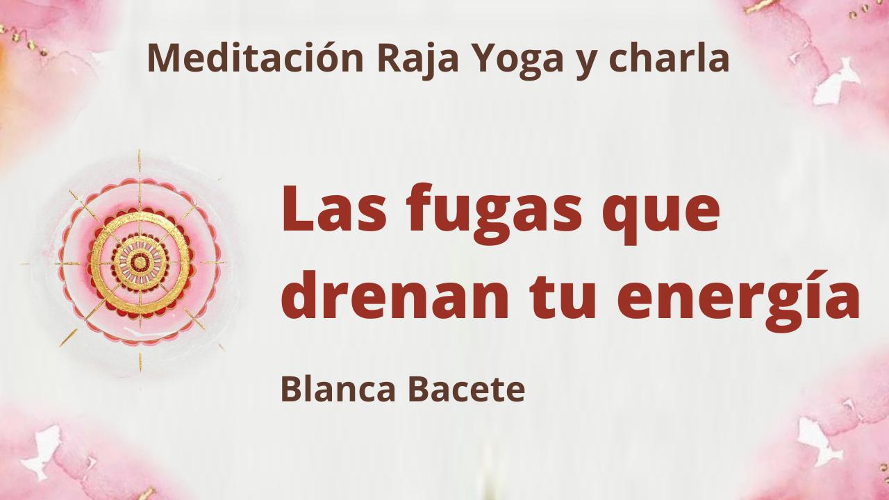 Meditación Raja Yoga y charla: Las fugas que drenan tu energía (31 Mayo 2021) On-line desde Madrid
