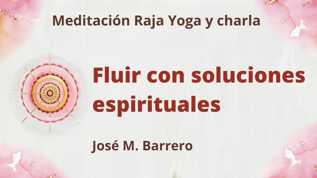 19 Agosto 2021  Meditación Raja Yoga y Charla:  Fluir con soluciones espirituales