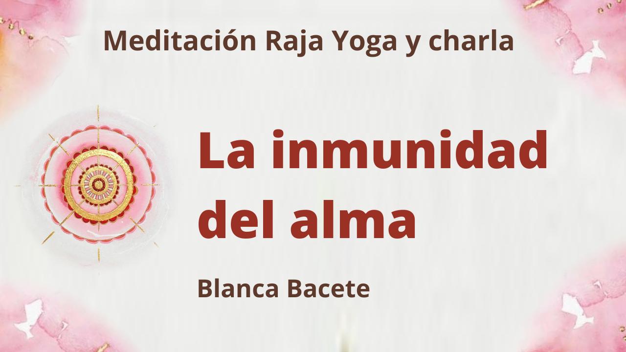 Meditación Raja Yoga y charla: La inmunidad del alma (7 Junio 2021) On-line desde Madrid