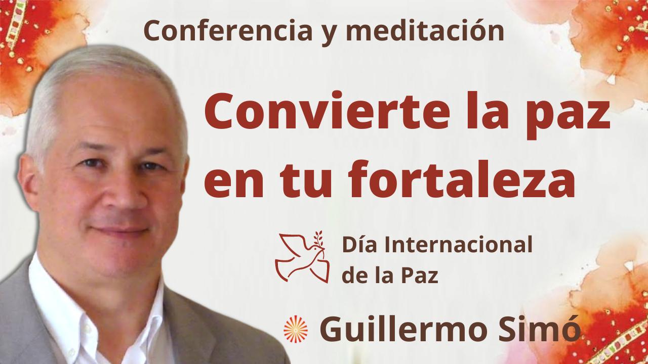 """21 Septiembre 2021 Meditación y conferencia: """"Convierte la paz en tu fortaleza"""" - Día de la Paz"""