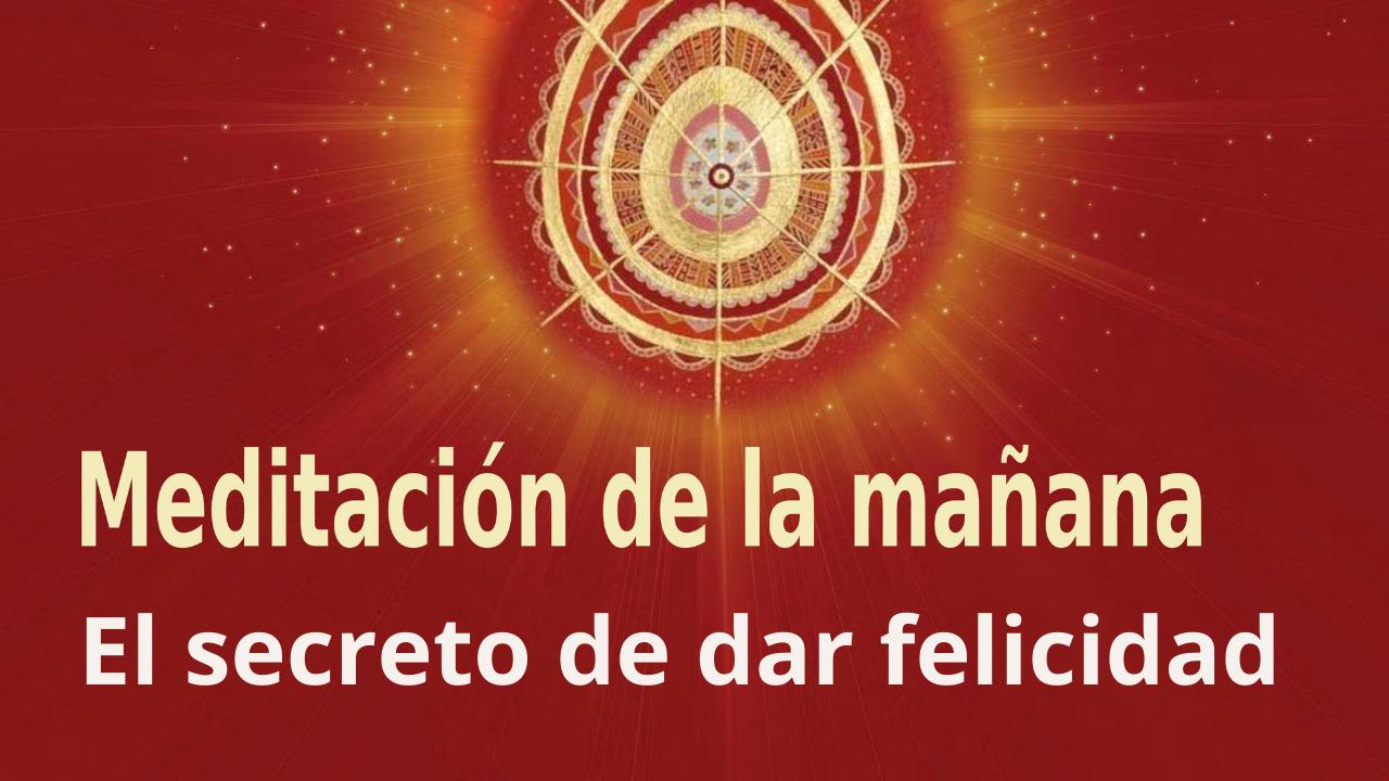 Meditación Raja Yoga de la mañana: El secreto de dar felicidad (5 Mayo 2021)