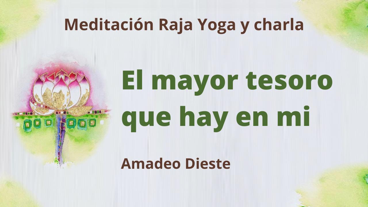 .Meditación Raja Yoga y charla: El mayor tesoro que hay en mí (11 Febrero 2021) On-line desde Barcelona