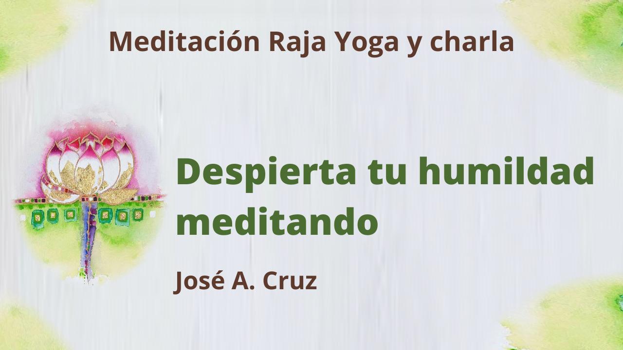 Meditación Raja Yoga y Charla: Despierta tu humildad meditando (2 Junio 2021) On-line desde Sevilla