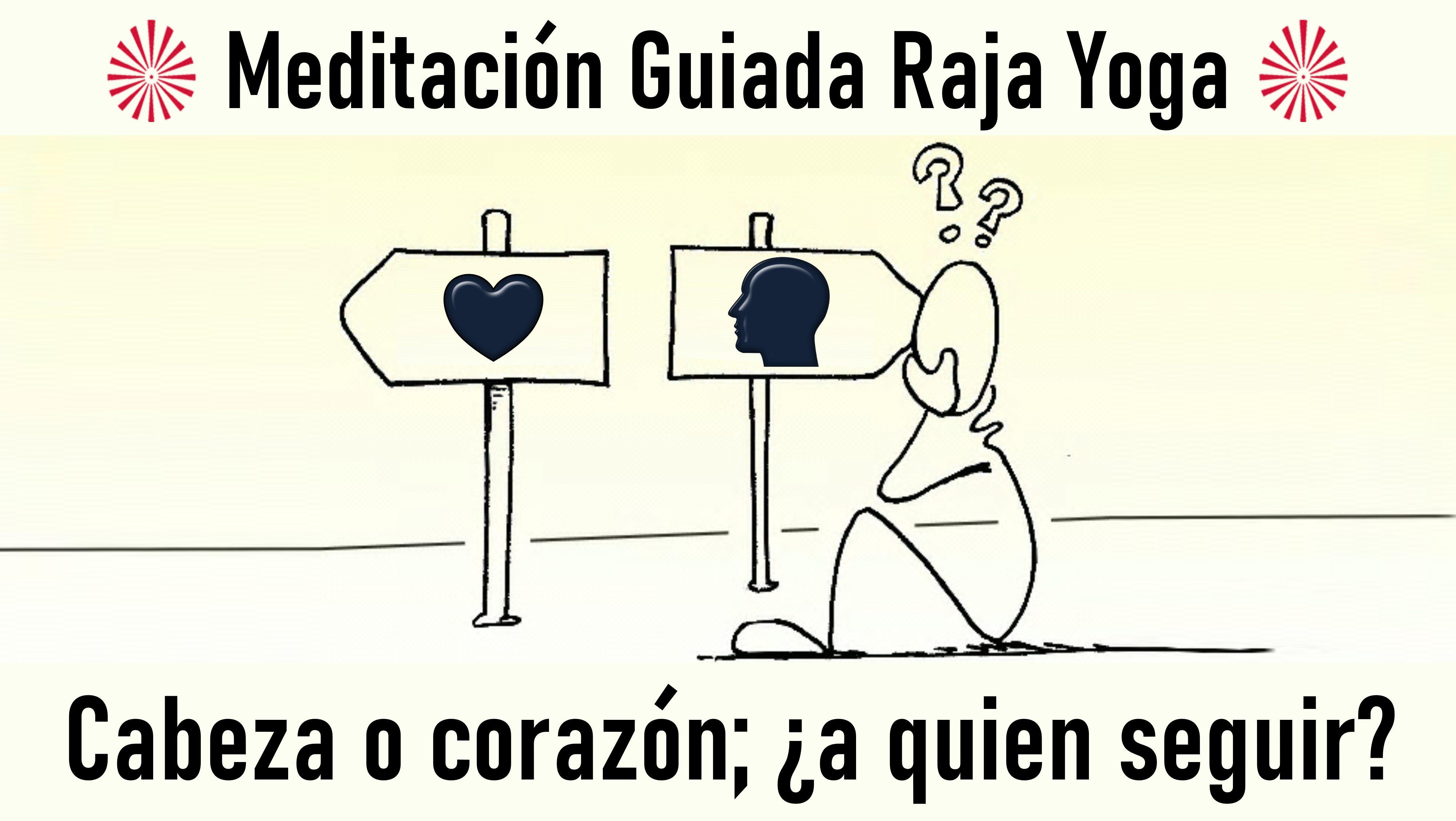 Meditación Raja Yoga:  Cabeza o corazón, ¿a quién seguir? (22 Octubre 2020) On-line desde Mallorca