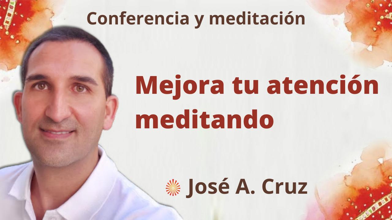 """8 Septiembre 2021 Meditación y conferencia """"Mejora tu atención meditando"""""""