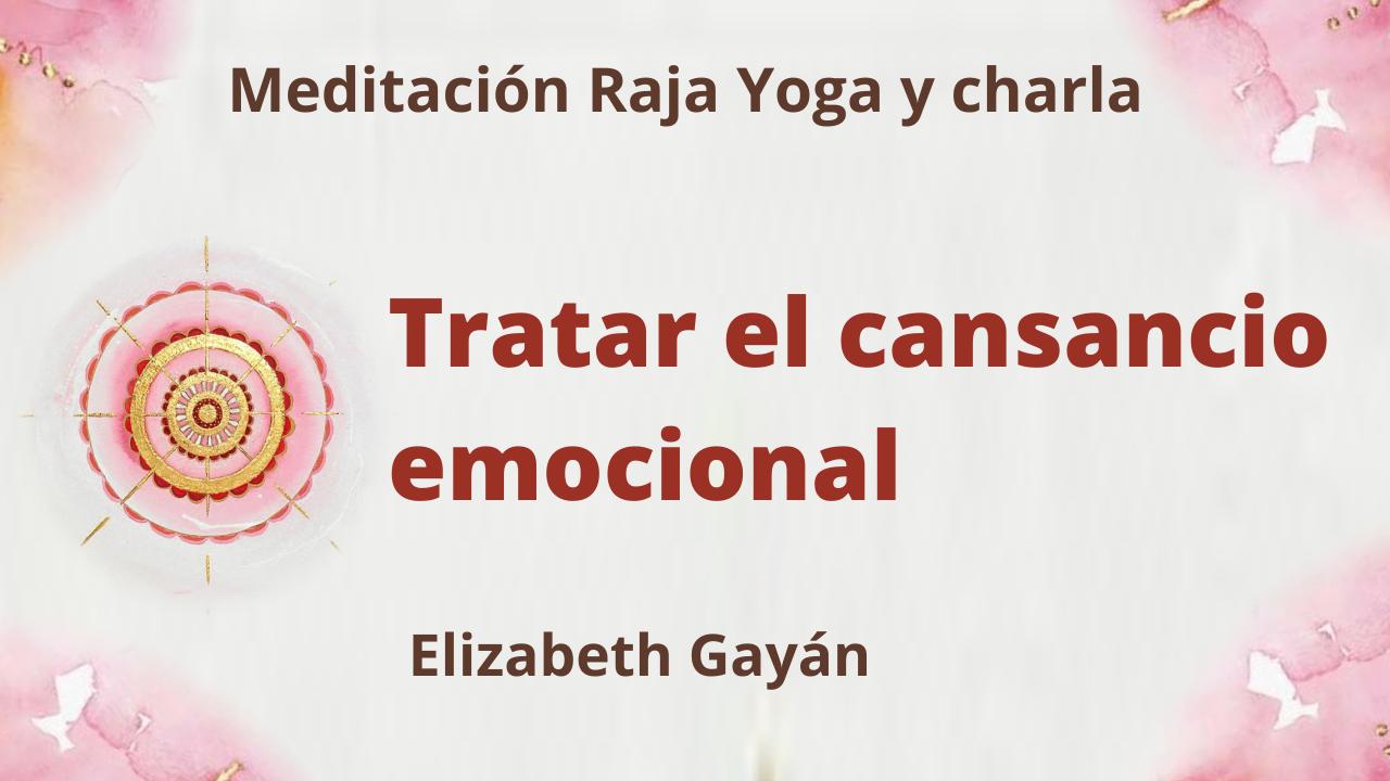 21 Agosto 2021 Meditación Raja Yoga y charla: Tratar el cansancio emocional