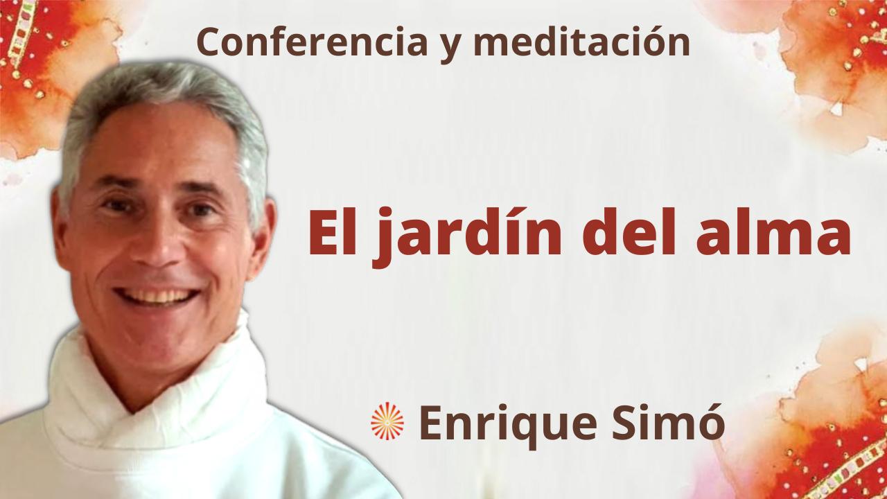 """24 Septiembre 2021  Meditación y conferencia:  """"El jardín del alma"""""""